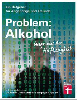 Problem: Alkohol Wege aus der Hilflosigkeit